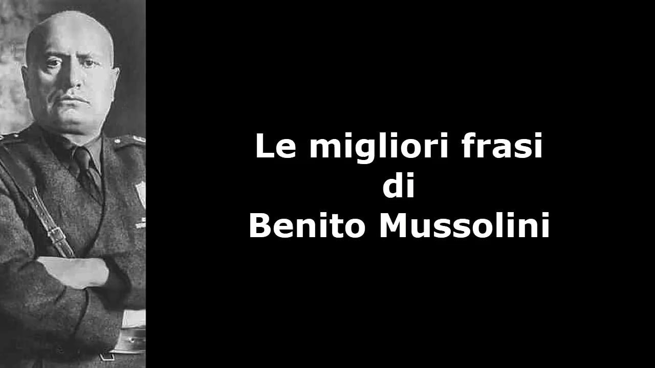 Frasi Celebri Di Benito Mussolini Youtube