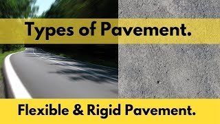 Types of Pavement?  Rigid Pavement and Flexible Pavement.
