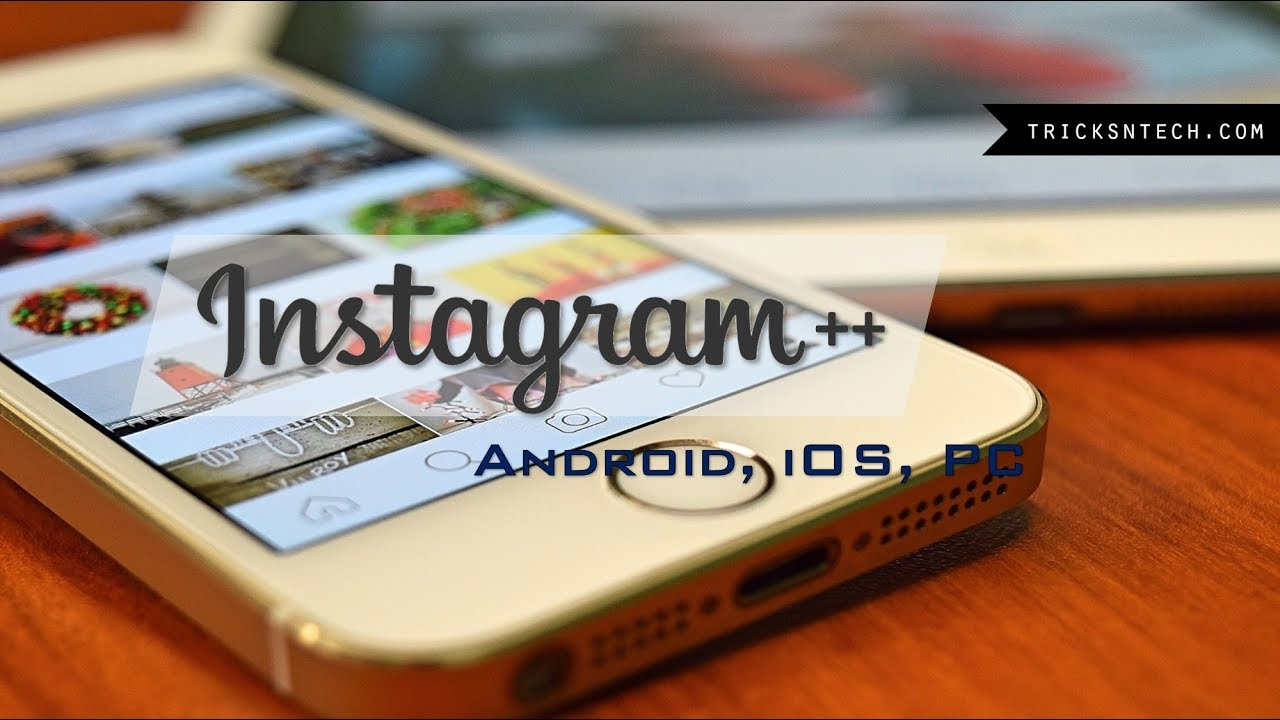 Download Instagram++ For iOS iPhone, Android and Windows