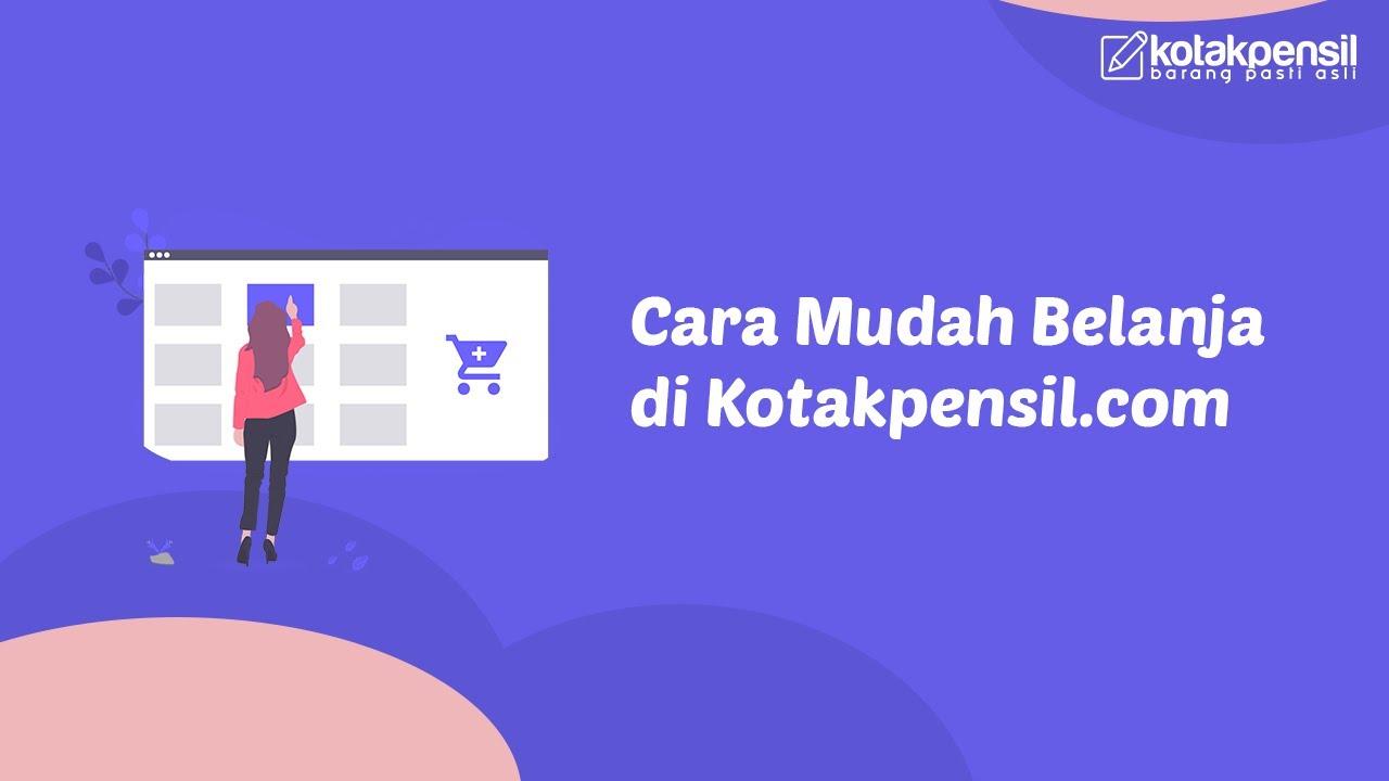Cara Mudah Belanja di Kotakpensil.com