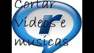 Tutorial como cortar Videos e musicas com Real Player