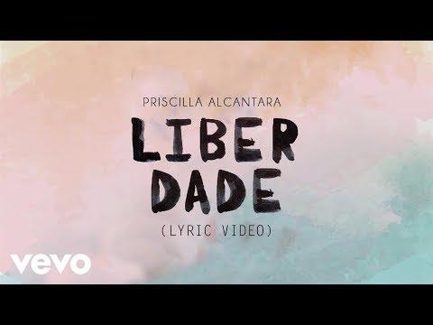 Priscilla Alcantara - Liberdade (Lyric Video)