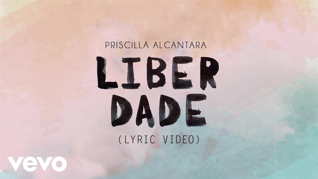 Priscilla Alcantara - Liberdade (Lyric Video)