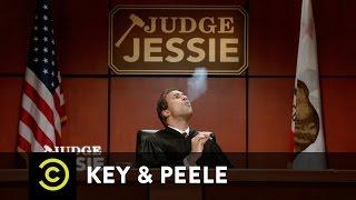 Key & Peele - Judge Jessie