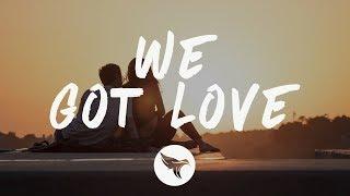 Sigala, Ella Henderson - We Got Love (Lyrics)