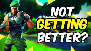 Here's Why You Aren't Getting Better At Fortnite!
