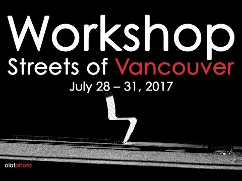 Streets of Vancouver Photography Workshop, July 28-31, 2017