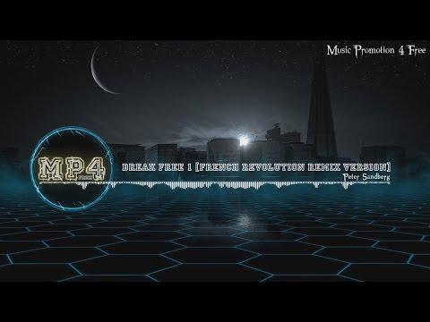 Break Free 1 [French Revolution Remix Version] by Peter Sandberg - [Electro Music]