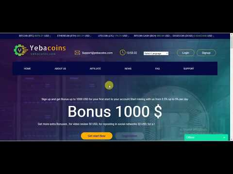 Yebacoins get Bonus 1000$, Cloud Mining earn more money 2018