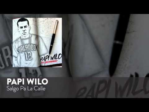 Papi Wilo   Salgo Pa La Calle Official Audio