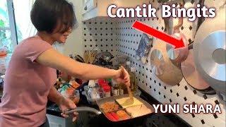 WoW Lihat Yuni shara Masak Jadi pengen....
