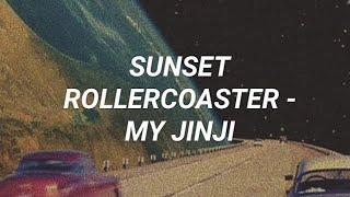 Sunset Rollercoaster - My Jinji (lyrics/letra)   Xhyo