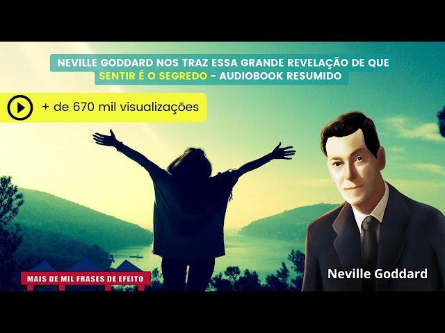 Neville Goddard Sentir é O Segredo Audio Book Resumido