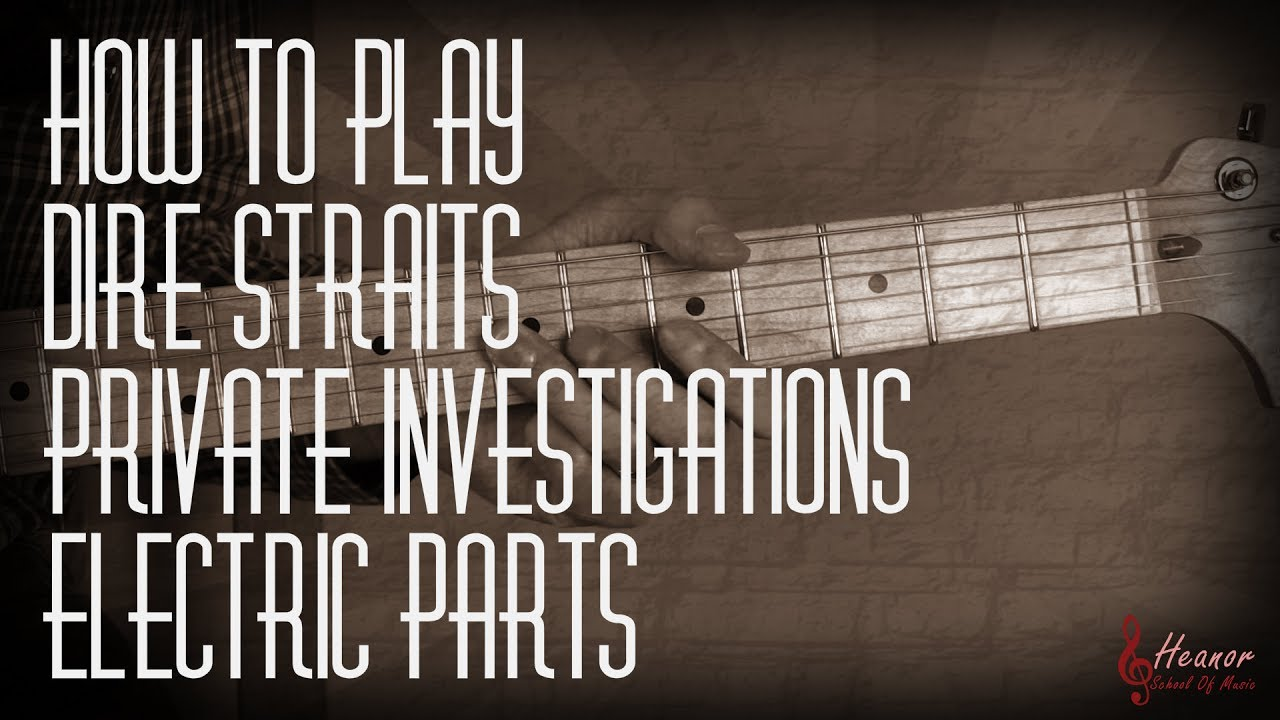 how to play private investigations by dire straits the electric parts guitar lesson tutorial. Black Bedroom Furniture Sets. Home Design Ideas