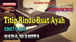 Download lagu TITIP RINDU BUAT AYAH [KARAOKE] EBIET G ADE NADA WANITA CIS=DO