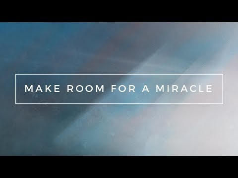 """""""Make Room for a Miracle"""" with Jentezen Franklin"""