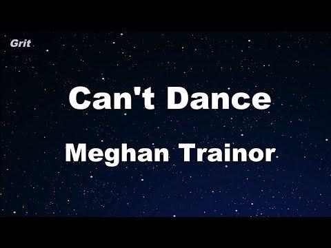 Can † t Dance - Meghan Trainor Karaoke No Guide Melody Instrumental