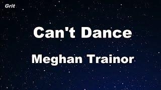 Can't Dance - Meghan Trainor Karaoke 【No Guide Melody】 Instrumental Video