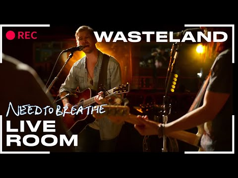 """NEEDTOBREATHE """"Wasteland"""" (From The Live Room Sessions)"""