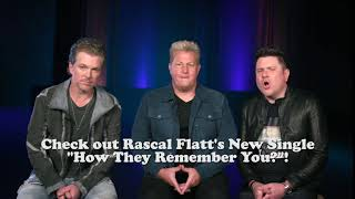 """Rascal Flatts Drops Their NEWEST SINGLE! """"How They Remember You"""""""