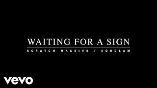 Scratch Massive - Scratch Massive - Waiting For A Sign Feat Koudlam ft. Koudlam