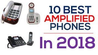 10 Best Amplified Phones In 2018