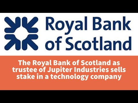 The Royal Bank of Scotland as trustee of Jupiter Industries sells stake in a technology company