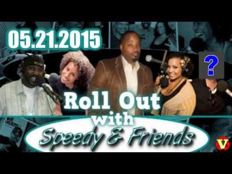 Roll Out w/ Speedy & Friends 05.21.2015