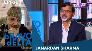 tHE bRAVO dELTA show with bHUSAN dAHAL | Janardan Sharma | EPI 31 | AP1HD