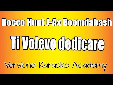 Rocco Hunt - Ti Volevo Dedicare ft J AX Boomdabash e Karaoke Academy Italia