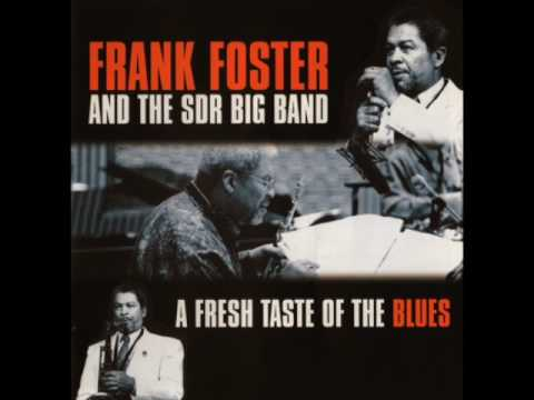 "Frank Foster + SDR Big Band — ""A Fresh Taste of the Blues"" [Full Album 1996]"