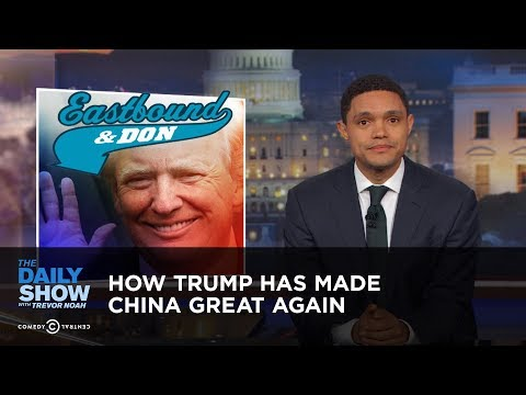 Thumbnail: How Trump Has Made China Great Again: The Daily Show