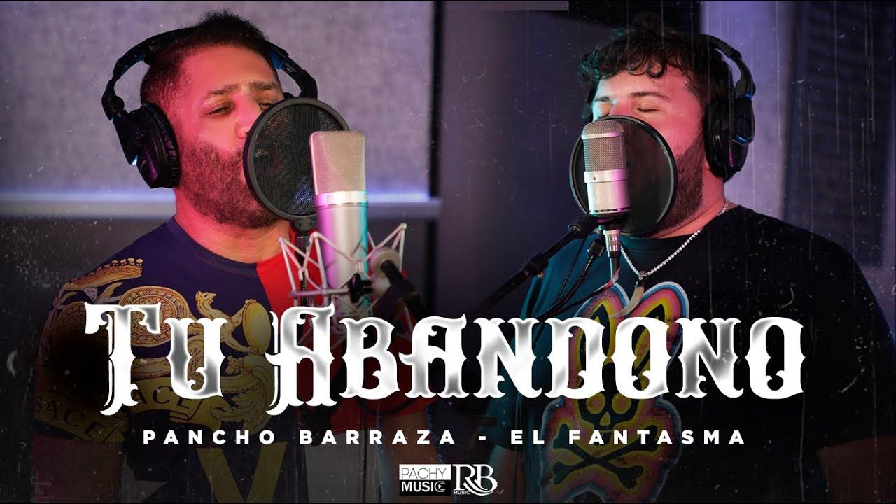 Pancho Barraza ft  El fantasma  - Tu Abandono
