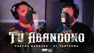 Pancho Barraza ft  El fantasma   Tu Abandono