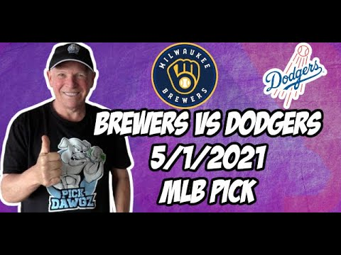 Milwaukee Brewers vs Los Angeles Dodgers 5/1/21 MLB Pick and Prediction MLB Tips Betting Pick