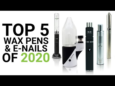 Top 5 Best Wax Pens & E-Nails of 2020