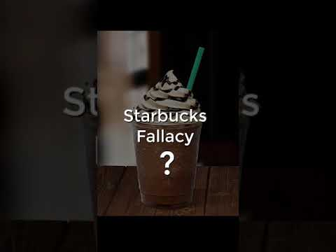 What the Heck is the Starbucks Fallacy?