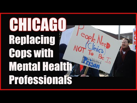 Chicago is Replacing Cops with Mental Health Specialists