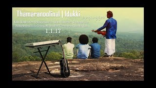 Thamaranoolinal | Idukki Unplugged Malayalam Song by Kailas chandran