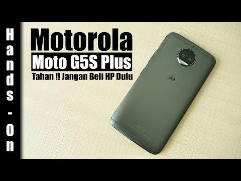 Hands On : Motorola Moto G5s Plus Indonesia : Tahan ! Jangan Beli HP Dulu
