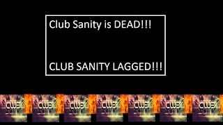 How to Lag Club Sanity on ROBLOX