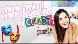 Cómo hice a Mercedes y Delaila en Club 57!!!🧡