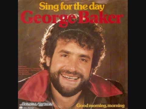Sing for the day / George Baker.