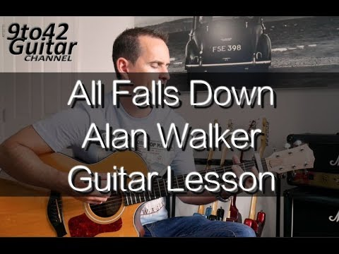 How To Play All Falls Down Alan Walker Guitar Tutorial Lesson Youtube