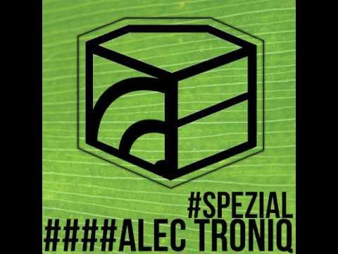 Alec Troniq - Jeden Tag ein Set Podcast Spezial
