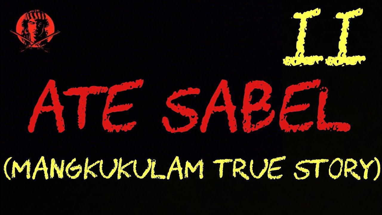 ATE SABEL II ( MANGKUKULAM TRUE STORY ) | #AngNinuno #KaalamanSerye #TagalogHorrorStories