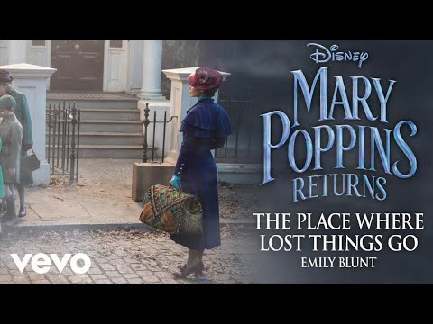 "Emily Blunt - The Place Where Lost Things Go (From ""Mary Poppins Returns""/Official Audio) Mp3"