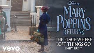 """Emily Blunt - The Place Where Lost Things Go (From """"Mary Poppins Returns""""/Official Audio)"""