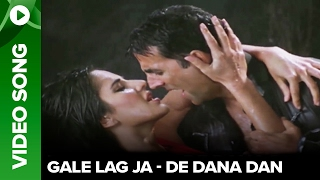 Gale Lag Ja (Video Song) - De Dana Dan