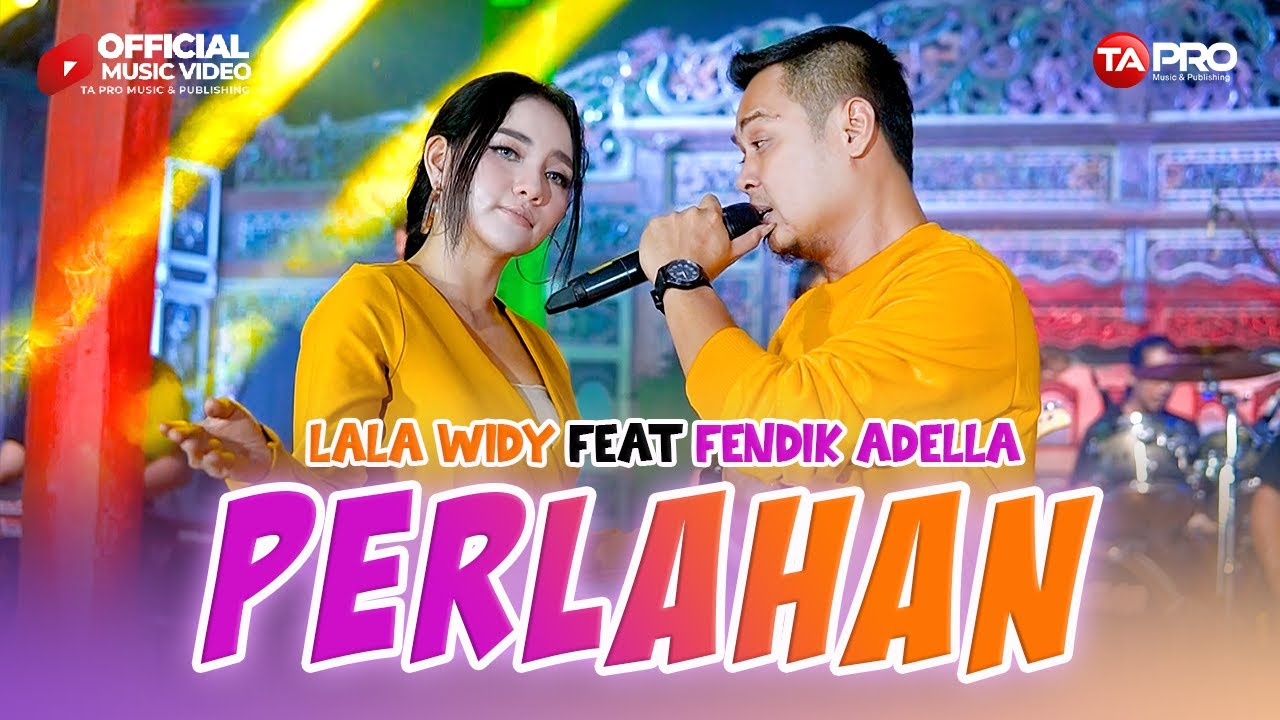 DOWNLOAD: Lala Widy Ft.Fendik Adella – Perlahan – OM ADELLA ( Official Music Video) Mp4 song